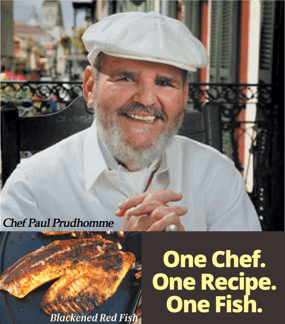 Chef Paul Prudhomme - One Chef, One Recipe, One Fish.